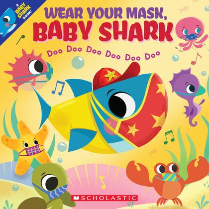 Wear Your Mask, Baby Shark (A Baby Shark Book)