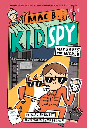 Mac Saves the World (Mac B., Kid Spy #6)