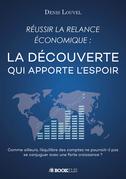 Réussir la relance économique: LA DECOUVERTE QUI APPORTE L'ESPOIR