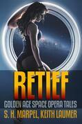 Retief: Golden Age Space Opera Tales