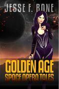 Jesse F. Bone: Golden Age Space Opera Tales