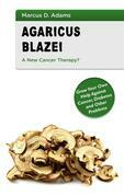 Agaricus Blazei - A New Cancer Therapy?