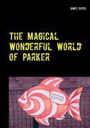 The Magical Wonderful World of Parker
