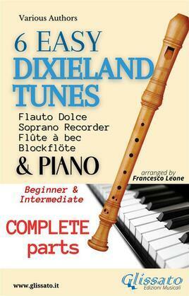 6 Easy Dixieland Tunes - Soprano recorder & Piano (complete)