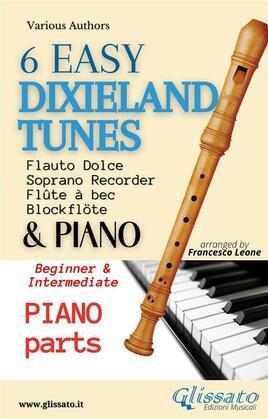 6 Easy Dixieland Tunes - Soprano recorder & Piano (Piano parts)