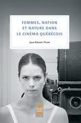 Femmes, nation et nature dans le cinéma québécois
