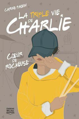 La triple vie de Charlie 1 - Coeur de rockeuse