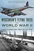 Wisconsin's Flying Trees in World War II