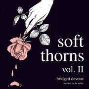 Soft Thorns Vol. II