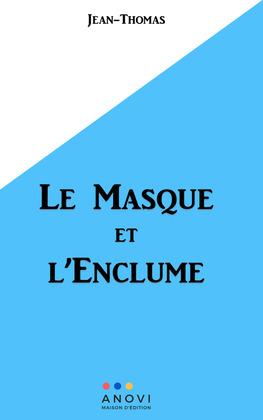 Le Masque et l'Enclume...