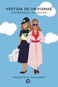 Vestida de uniforme, disfrazasa de mujer