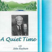 A Quiet Time with John Rayburn