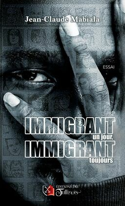 Immigrant un jour, immigrant toujours!