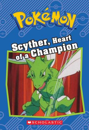 Scyther, Heart of a Champion (Pokémon: Chapter Book)