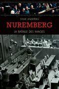 Nuremberg, la bataille des images