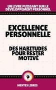 Excellence Personnelle - Des Habitudes Pour Rester Motivé