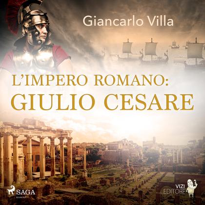 L'impero romano: Giulio Cesare
