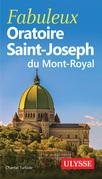 Fabuleux Oratoire Saint-Joseph du Mont-Royal