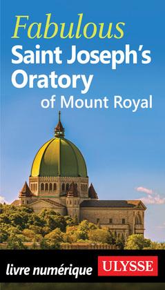 Fabulous Saint Joseph's Oratory of Mount Royal
