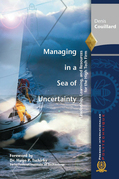Managing in a Sea of Uncertainty