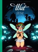 Wat, la fée qui avait perdu ses ailes - Tome 1