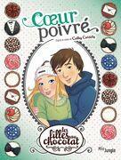 Les filles au chocolat - Tome 9 - Coeur Poivré