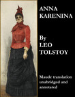 Anna Karenina (Maude Translation, Unabridged and Annotated)