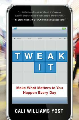 Tweak It: Make What Matters to You Happen Every Day