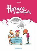 Horace ô désespoir