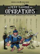 Le petit théâtre des opérations - Tome 1 - Faits d'armes impensables mais bien réels...