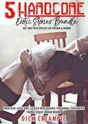 5 Hardcore Erotic Stories Bundle – Hot Smut with Explicit Sex for Men & Women )