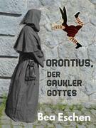 Orontius, der Gaukler Gottes