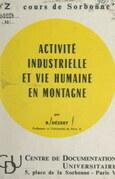 Activité industrielle et vie humaine en montagne