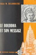 Le Bouddha et son message