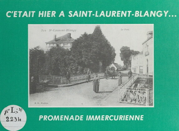 C'était hier à Saint-Laurent-Blangy... Promenade immercurienne