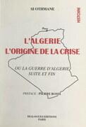 L'Algérie : l'origine de la crise