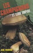 Les champignons et leur empire