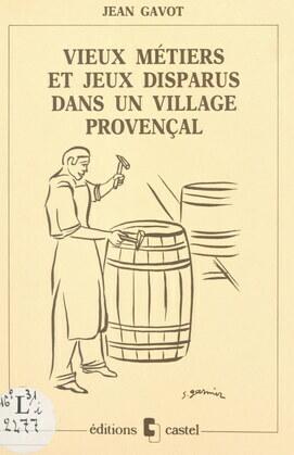 Vieux métiers et jeux disparus dans un village provençal