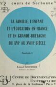 La famille, l'enfant et l'éducation en France et en Grande-Bretagne du XVIe au XVIIIe siècle (1)
