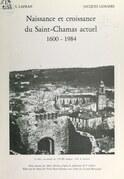 Naissance et croissance du Saint-Chamas actuel, 1600-1984