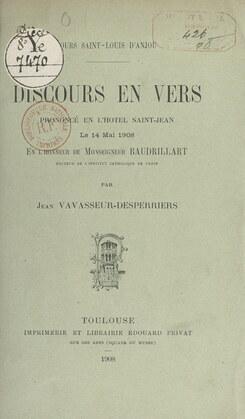 Discours en vers prononcé en l'Hôtel Saint-Jean le 14 mai 1908, en l'honneur de Monseigneur Baudrillart