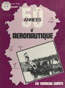 Projet d'actions éducatives : cinquante ans d'aéronautique en Franche-Comté
