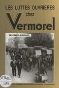 Les luttes ouvrières chez Vermorel