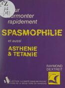Pour surmonter la spasmophilie, l'asthénie, la tétanie