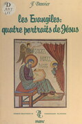 Les Évangiles : quatre portraits de Jésus
