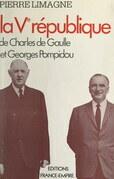La Ve République de Charles de Gaulle et Georges Pompidou