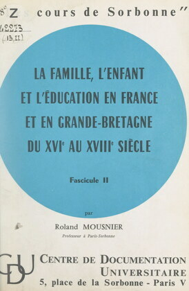 La famille, l'enfant et l'éducation en France et en Grande-Bretagne du XVIe au XVIIIe siècle (2)