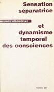 Sensation séparatrice et dynamisme temporel des consciences