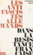 Les antifascistes allemands dans la Résistance française