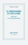 Le philosophe et son guide. Mullâ Sadrâ et la religion philosophique